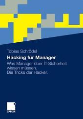 Hacking für Manager: Was Manager über IT-Sicherheit wissen müssen. Die Tricks der Hacker.