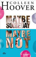 Maybe Someday   Maybe Not PDF