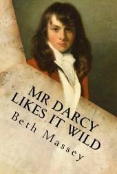 Mr Darcy Likes It Wild: A Pride and Prejudice Diversion