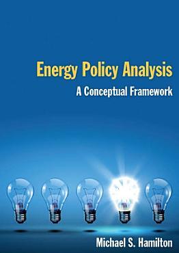 Energy Policy Analysis  A Conceptual Framework PDF
