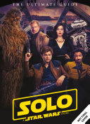 Solo A Star Wars Story Ultimate Guide Book PDF
