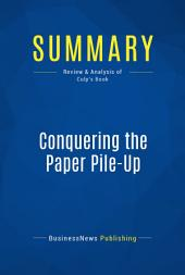 Summary: Conquering the Paper Pile-Up: Review and Analysis of Culp's Book