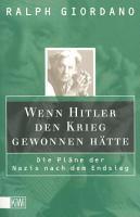 Wenn Hitler den Krieg gewonnen h  tte PDF
