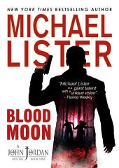 Blood Moon: a John Jordan Mystery #9