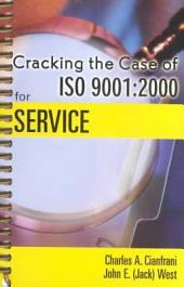 Cracking the Case of ISO 9001:2000 for Service