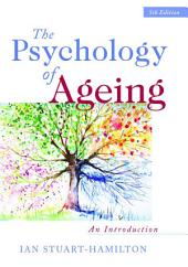 The Psychology of Ageing: An Introduction, Edition 5