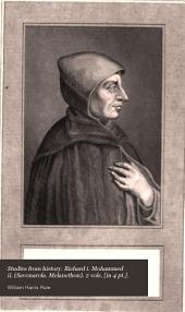 Studies from history. Richard i. Mohammed ii. (Savonarola. Melancthon). 2 vols. [in 4 pt.].