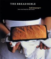 The Bread Bible : 300 Favorite Recipes
