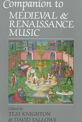 Companion to Medieval and Renaissance Music PDF