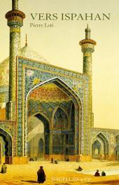 Vers Ispahan: Œuvre autobiographique d'un officier de marine