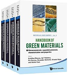 Handbook Of Green Materials  Processing Technologies  Properties And Applications  In 4 Volumes  PDF