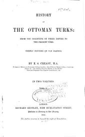 History of the Ottoman Turks: from the beginning of their empire to the present time. Chiefly founded on Von Hammer, Volume 1