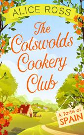 The Cotswolds Cookery Club: A Taste of Spain -: Book 2