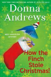 How the Finch Stole Christmas!: A Meg Langslow Christmas Mystery
