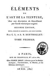 Eléments de l'art de la teinture, avec une description du blanchiment par l'acide muriatique oxigéné: Volume 1
