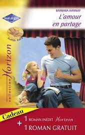 L'amour en partage - Un héritage providentiel (Harlequin Horizon)
