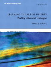 Learning the Art of Helping: Building Blocks and Techniques, Edition 5