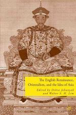The English Renaissance, Orientalism, and the Idea of Asia