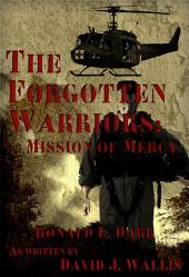 The Forgotten Warriors: Mission of Mercy