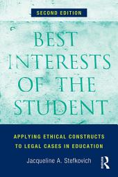 Best Interests of the Student: Applying Ethical Constructs to Legal Cases in Education, Edition 2