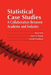 Statistical Case Studies: A Collaboration Between Academe and Industry (Instructor Edition)
