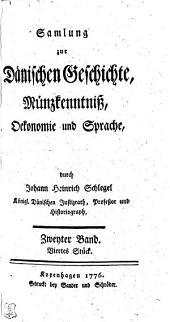 Samlung zur Dänischen Geschichte,: Zweyter Band. Mit Kupfern und einem ausführlichen Sach- und Namenregister, Band 2