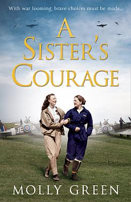 A Sister   s Courage  The Victory Sisters  Book 1