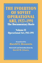 The Evolution Of Soviet Operational Art 1927 1991 Book PDF