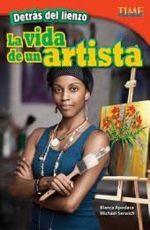 Detrás Del Lienzo: La Vida de un Artista (Behind the Canvas: an Artist's Life)