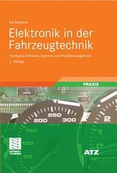 Elektronik in der Fahrzeugtechnik: Hardware, Software, Systeme und Projektmanagement, Ausgabe 2