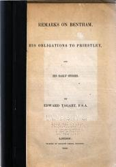 Remarks on Bentham, His Obligations to Priestley, and His Early Studies