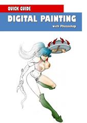 Digital Painting with Photoshop: Quick Guide