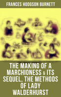 The Making of a Marchioness   Its Sequel  The Methods of Lady Walderhurst PDF