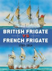 British Frigate vs French Frigate: 1793–1814