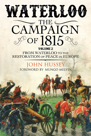 Waterloo  The Campaign of 1815  Volume 2