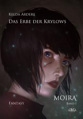 Das Erbe der Krylows (1): Moira