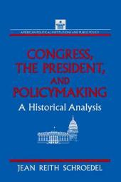 Congress, the President, and Policymaking: A Historical Analysis