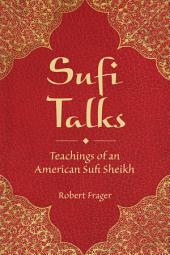 Sufi Talks: Teachings of an American Sufi Sheihk