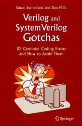 Verilog and SystemVerilog Gotchas: 101 Common Coding Errors and How to Avoid Them