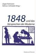 1848 und das Versprechen der Moderne