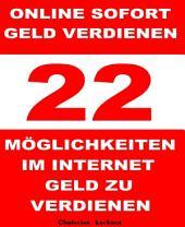 Online sofort Geld verdienen: 22 Möglichkeiten im Internet Geld zu verdienen