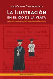 La Ilustración en el Río de la Plata: Cultura eclesiástica y cultura laica durante el Virreinato