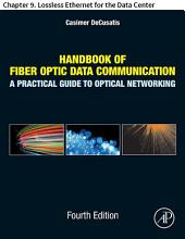 Handbook of Fiber Optic Data Communication: Chapter 9. Lossless Ethernet for the Data Center, Edition 4
