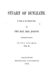 Stuart of Dunleath: A story of the present time, Volume 2