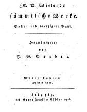Sämmtliche Werke: Miscellaneen : zweiter Theil, Band 47