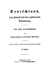 Deutschland, seine Zukunft und seine constituirende Versammlung: eine Reihe von Betrachtungen, Band 2
