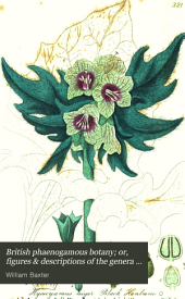 British Phænogamous Botany;: Or, Figures and Descriptions of the Genera of British Flowering Plants, Volume 5