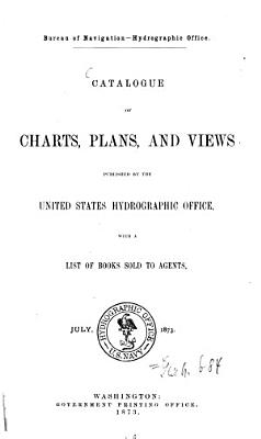 Catalogue of Charts  Plans  Sailing Directions and Other Publications of the United States Hydrographic Office PDF