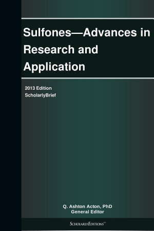 Sulfones   Advances in Research and Application  2013 Edition PDF