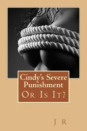 Cindy's Severe Punishment: Or Is It?